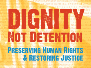Dignity not Detention