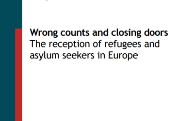 Wrong counts and closing doors The reception of refugees and asylum seekers in Europe