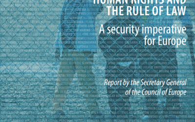 """""""State of Democracy, Human Rights and the Rule of Law in Europe – a security imperative for Europe"""